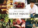 BAR+DINING SCeNT HOUSE�i�Z���g�n�E�X�j ��11/7 NEW OPEN��